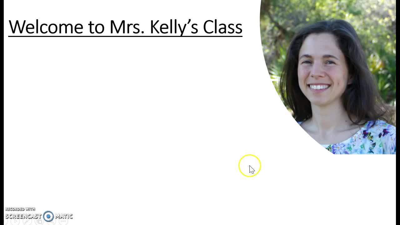 Mrs. Kelly's Welcome Video
