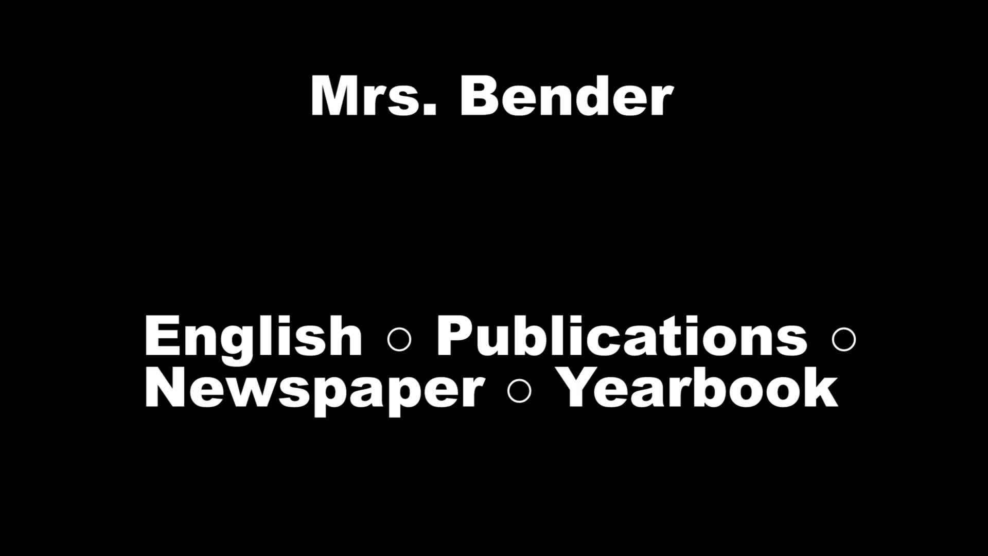 Mrs. Bender Welcome Video