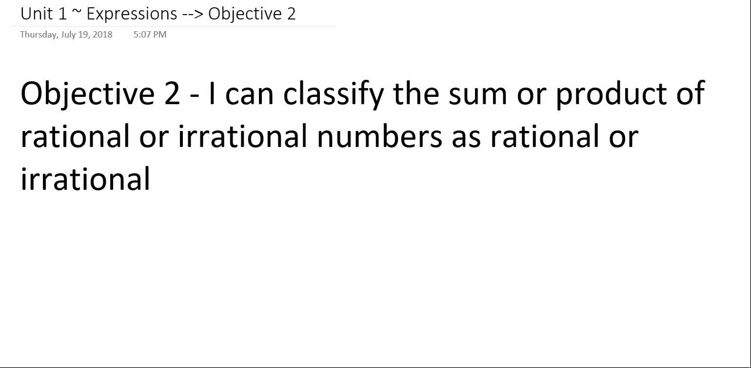 Algebra 1A ~ Unit 1 ~ Objective 2 (Sums & Products of Rational & Irrational)