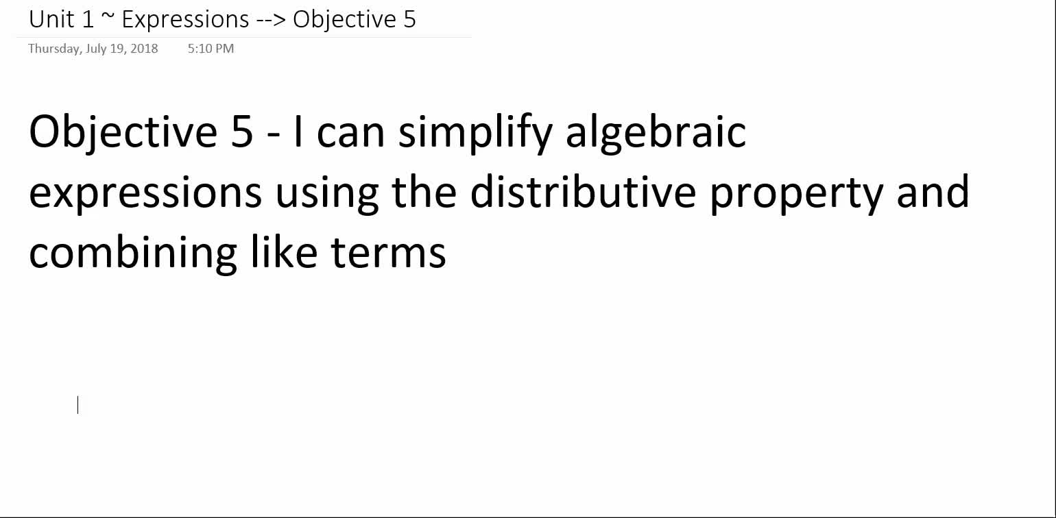 Algebra 1A ~ Unit 1 ~ Objective 5 ( Simplifying Expressions)