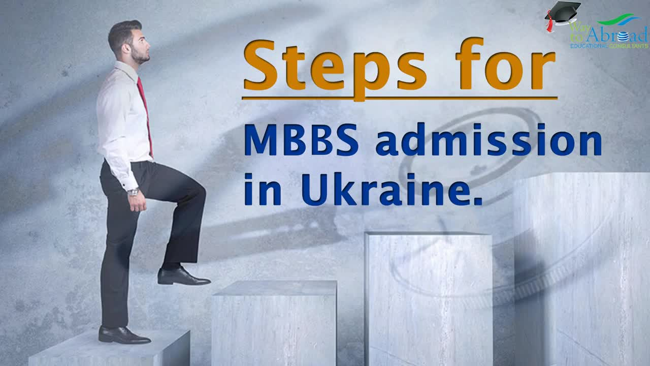 Steps for MBBS Admission in Ukraine for Indian Students | MBBS In Ukraine