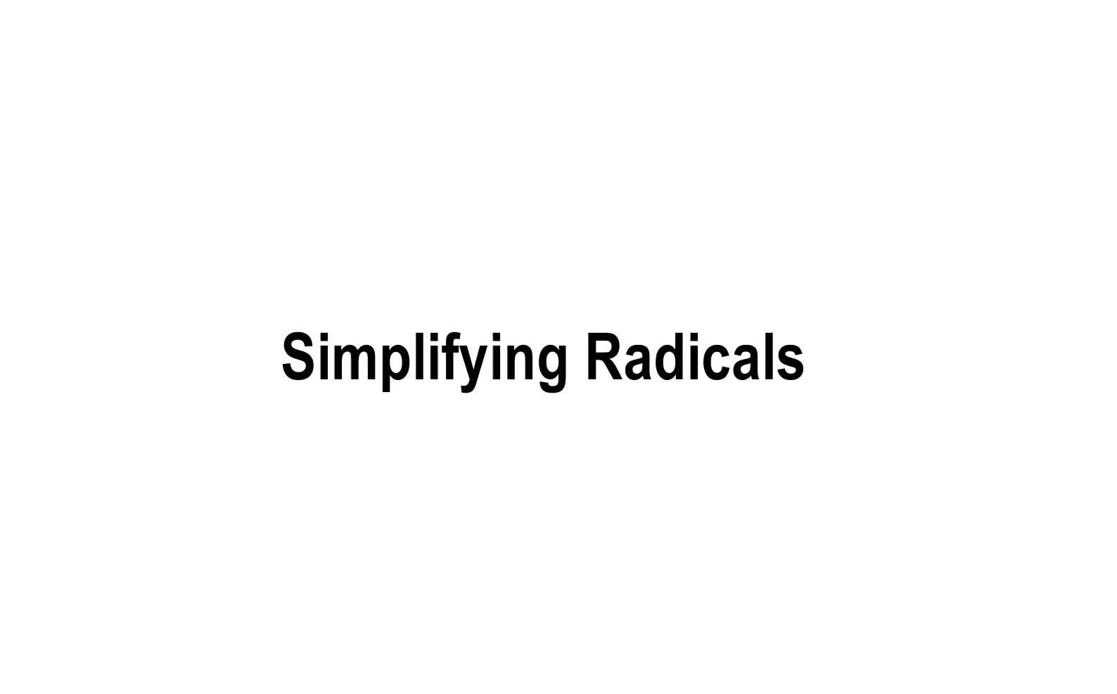 Simplifying Radicals and Quad Form