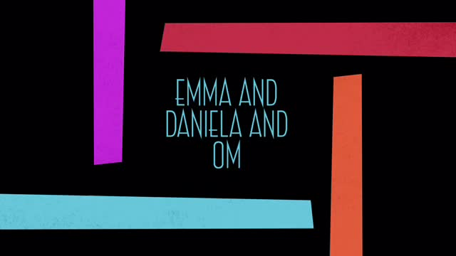 Energy Om, Emma, Daniela