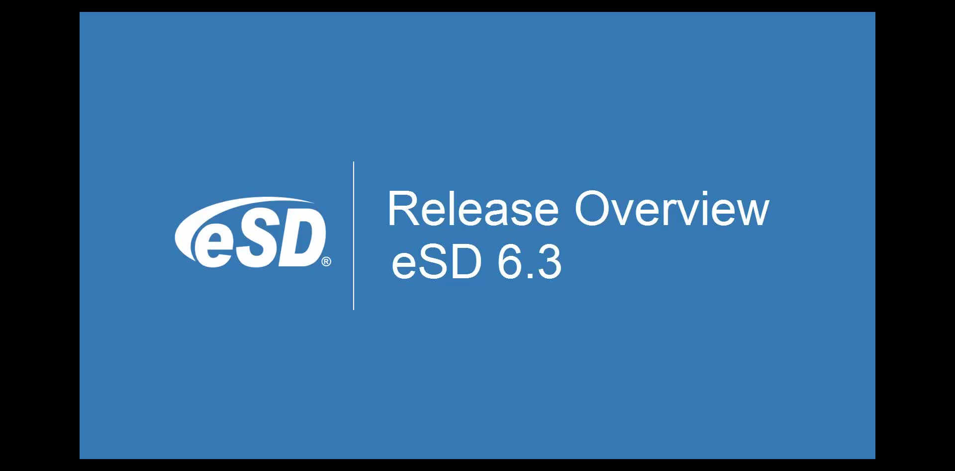 eSD 6.3 Release Overview
