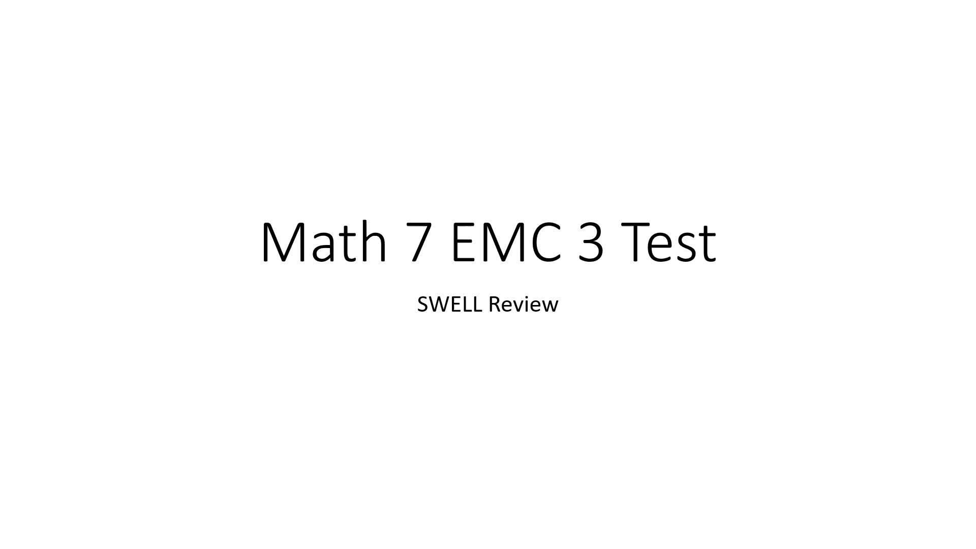 Math 7 EMC 3 SWELL Review