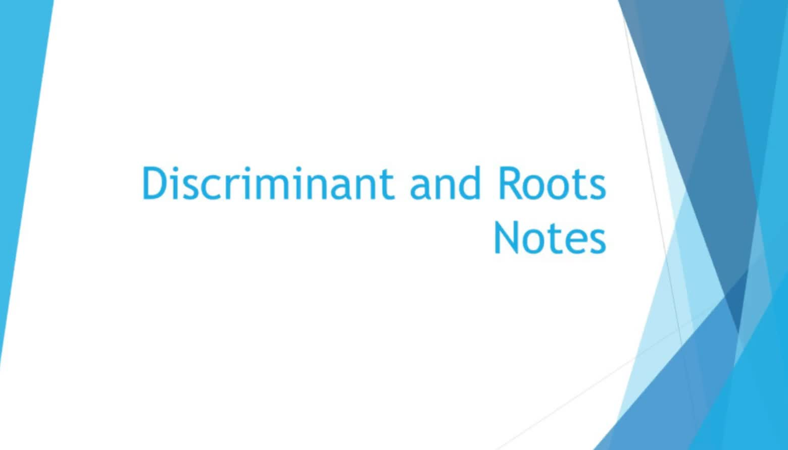 Discriminant and Writing Equations Given Roots Notes