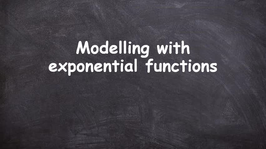 Modelling with exponential functions
