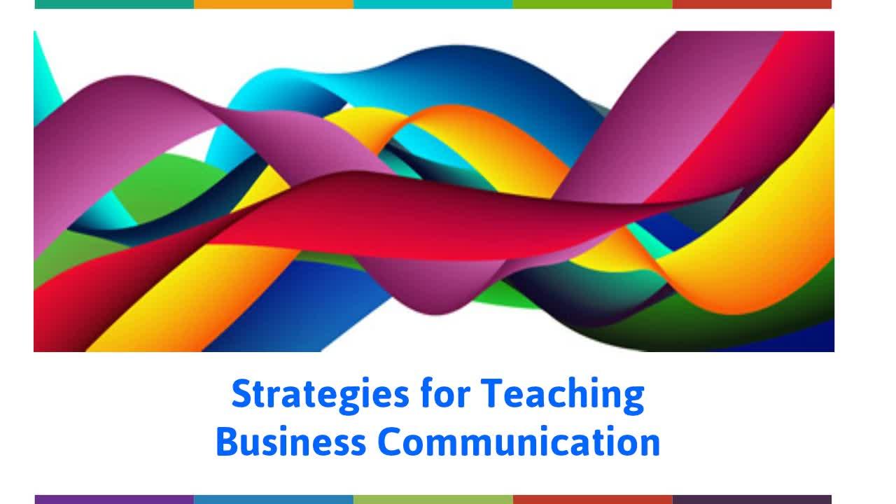Straegies for Teaching Business Communication