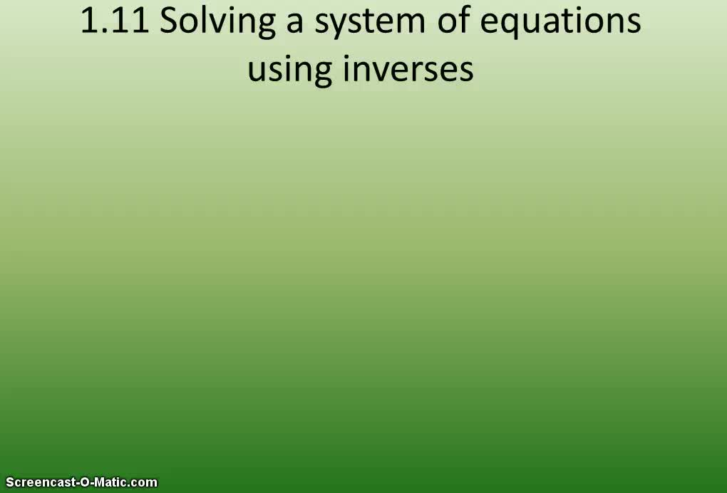 Solving systems using inverse matrices