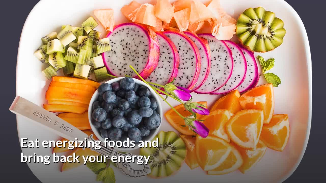 Eat energizing foods and bring back your energy