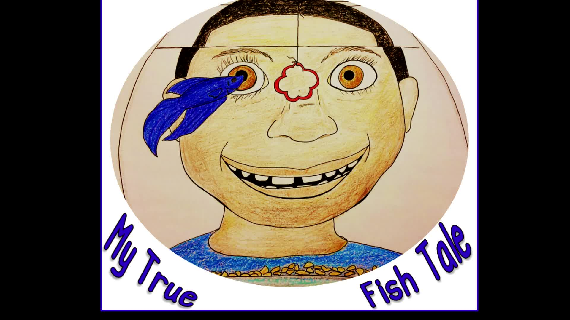 """My True Fish Tale"""