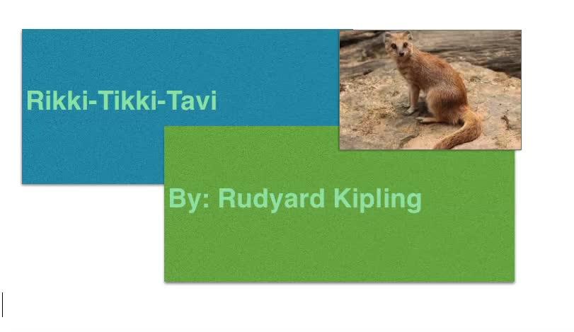 My multimedia review for Rikki-Tikki-Tavi