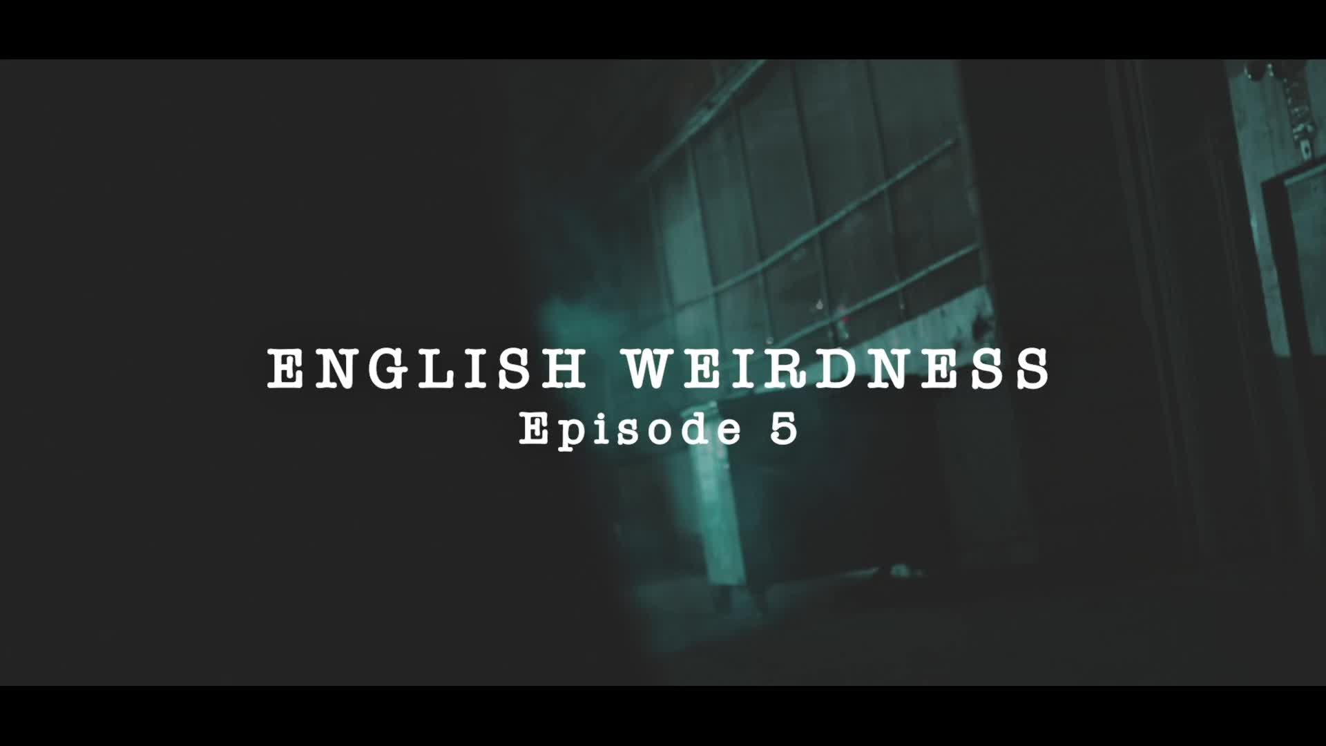 English Weirdness, Episode 4