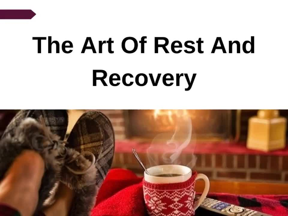 The Art Of Rest And Recovery