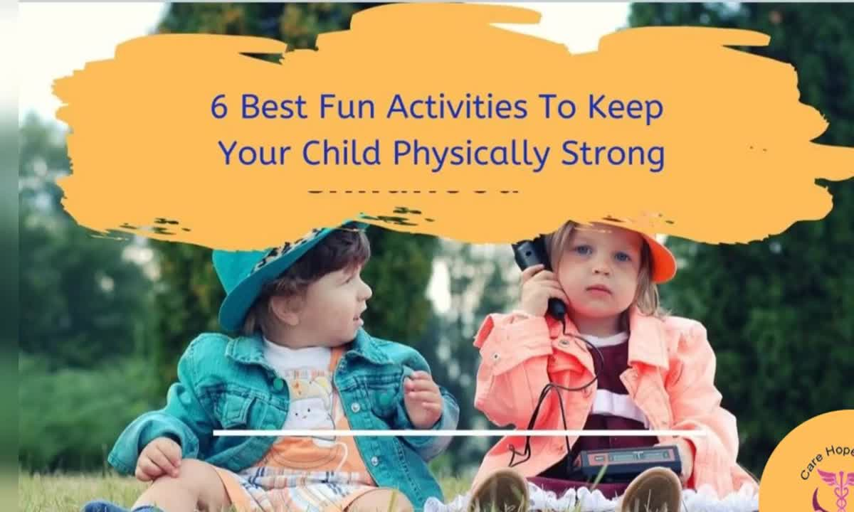 6 Best Fun Activities To Keep Your Child Physically Strong