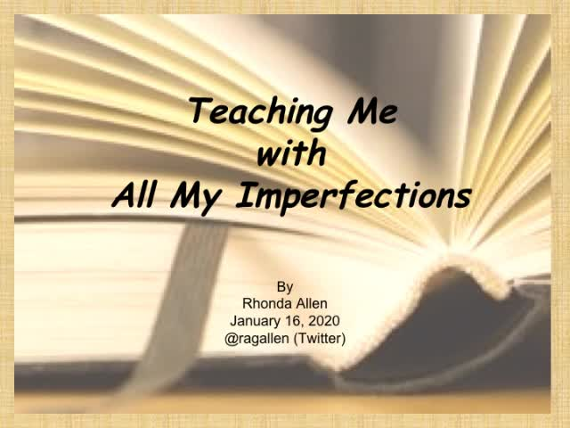 Teaching Me with All My imperfections