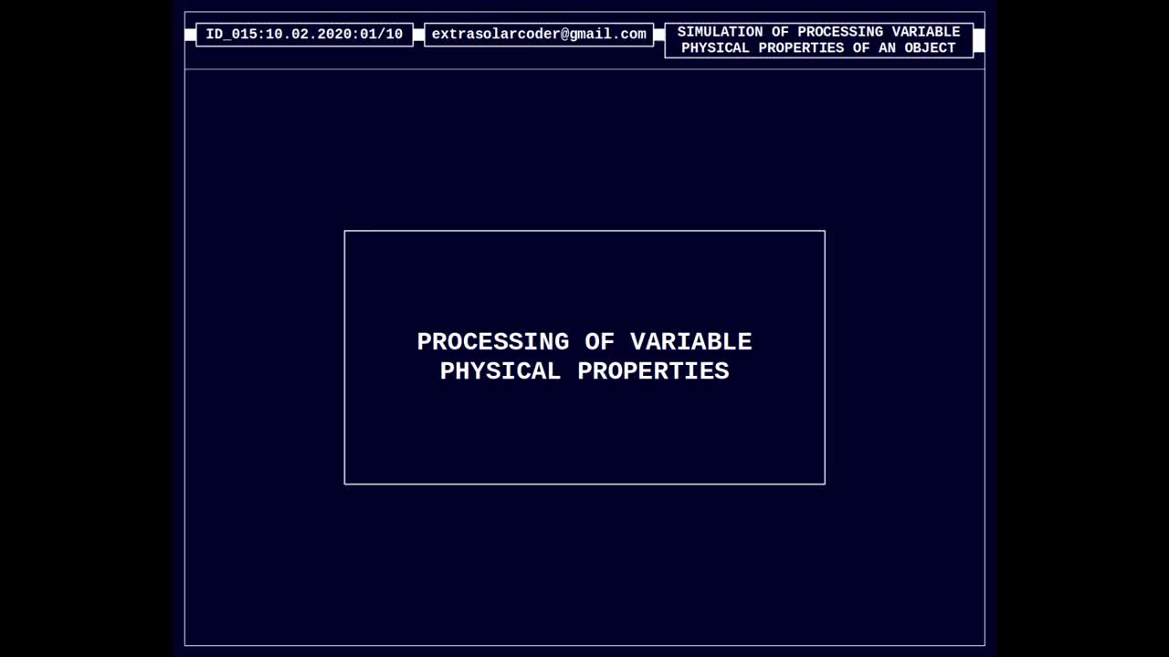 Processing Of Variable Physical Properties