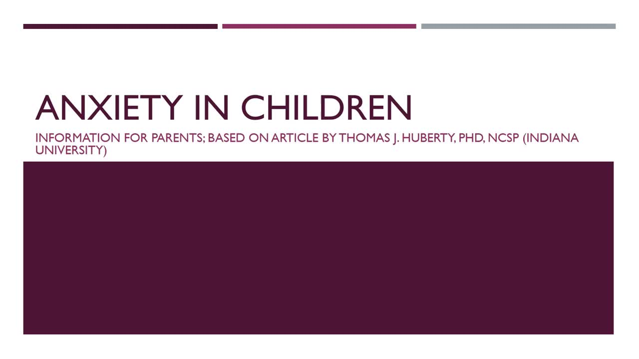 Anxiety in Children - for parents and children
