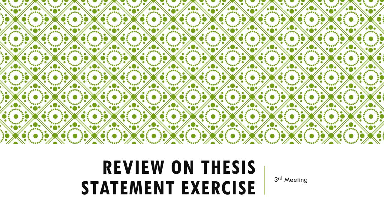 Review on Thesis Statement Exercise
