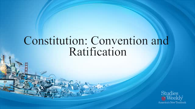Social Studies - Constitution: Convention and Ratification