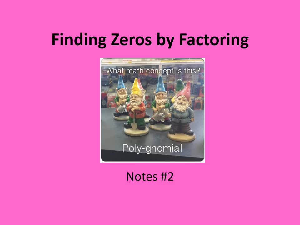 PreCalculus: Finding Zeros by Factoring