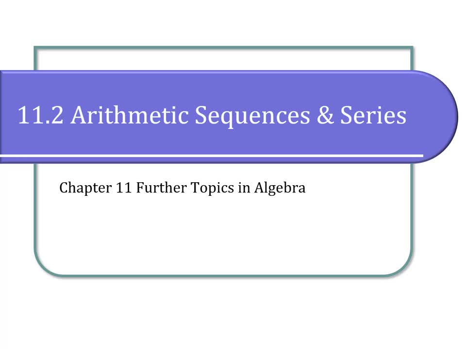 11.2 Arithmetic Sequences and Series
