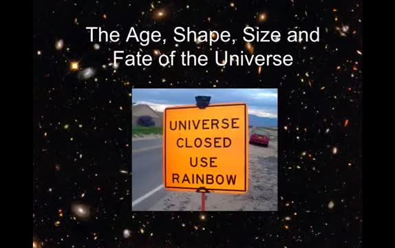 Lecture 25 - The Age, Shape, Size, and Fate of the Universe