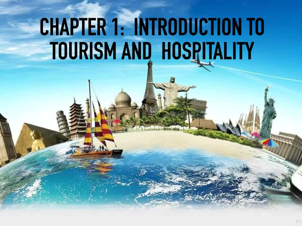 Ch.1- Introduction to Tourism and Hospitality