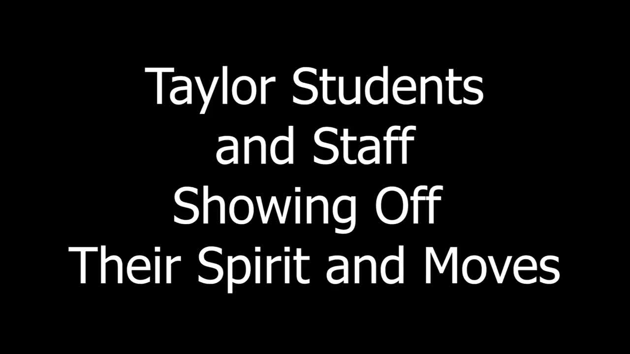 Taylor Students and Staff Showing Off Their Spirit and Moves