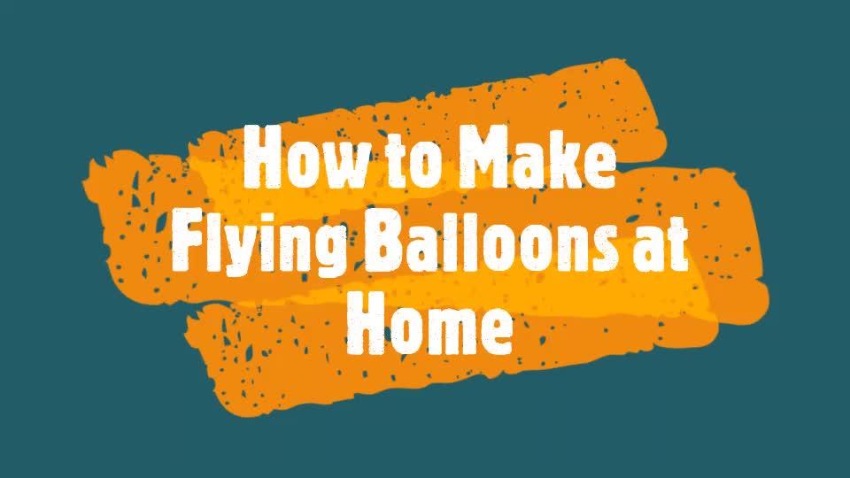 Making Flying Balloons