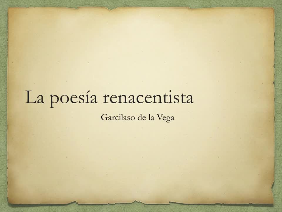 Renacimiento literario español. Garcilaso de la Vega
