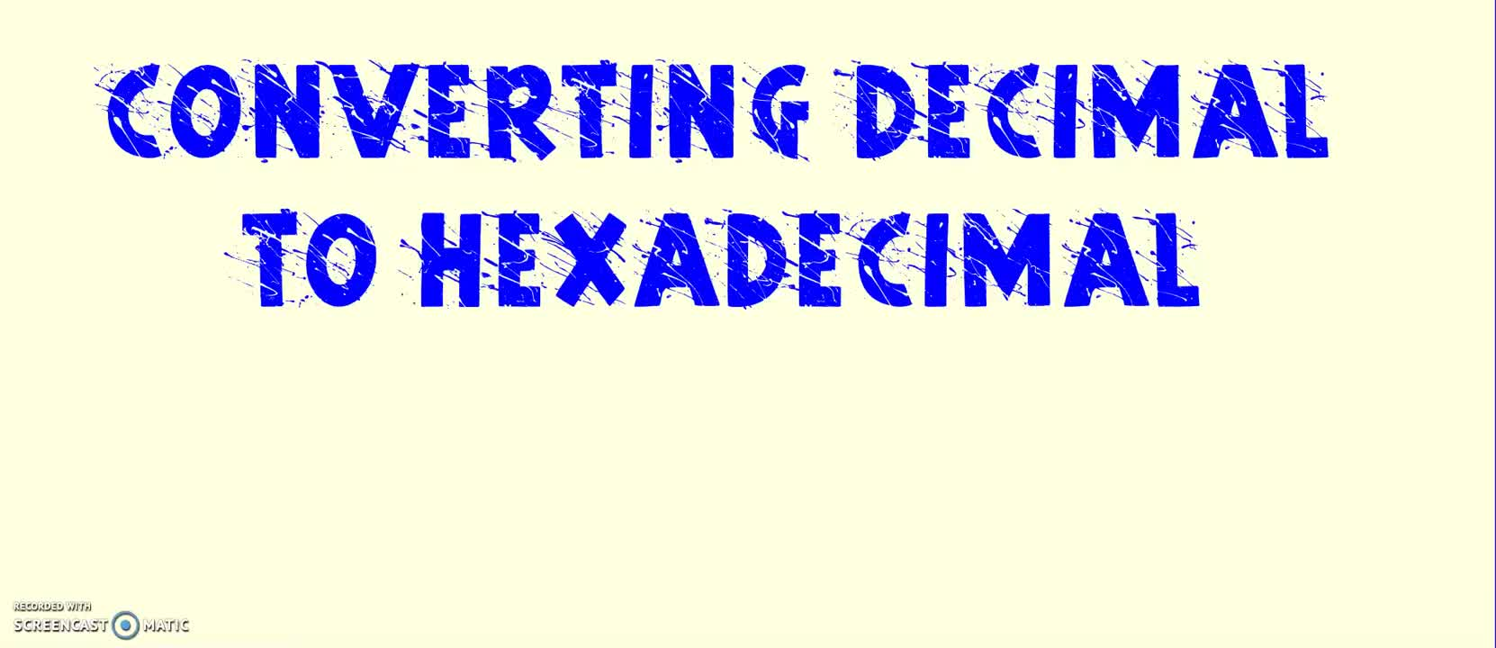 Converting Decimal Numbers to Hexadecimal