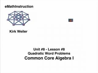 Common Core Algebra I Unit 8 Lesson 8 Quadratic Word Problems