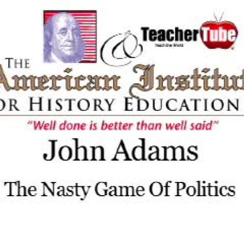 John Adams and the Nasty Game of Politics