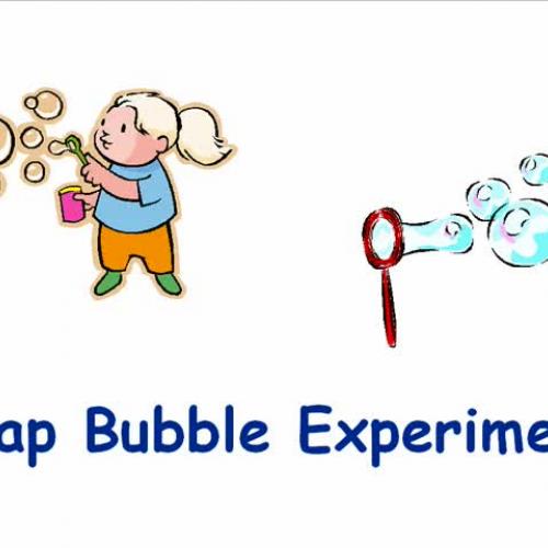 Soap Bubble Experiment