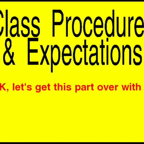 Class Expectations and Procedures