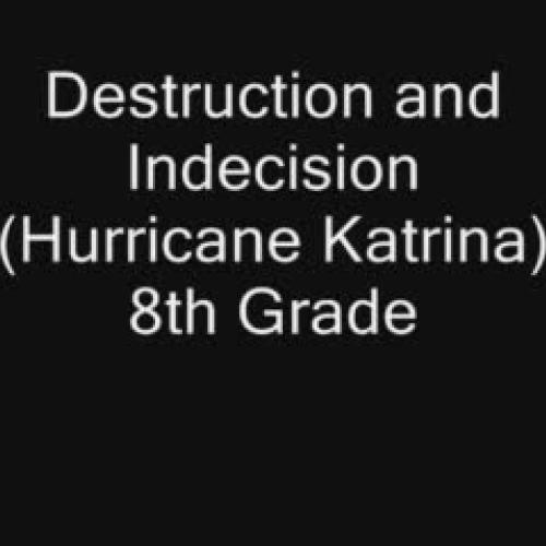 Destruction and Indecision