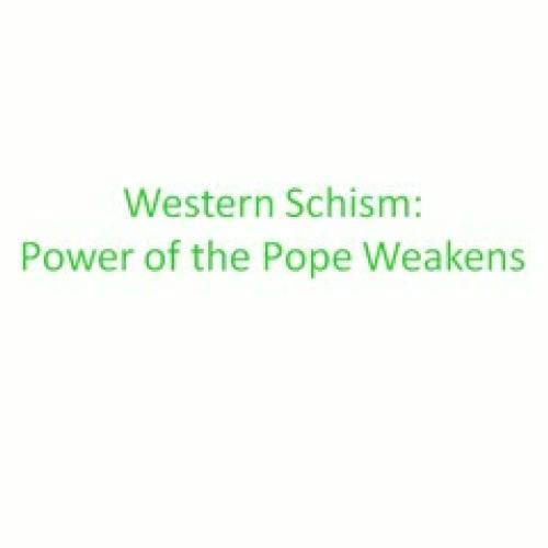 Western Schism Power of the Pope Weakens
