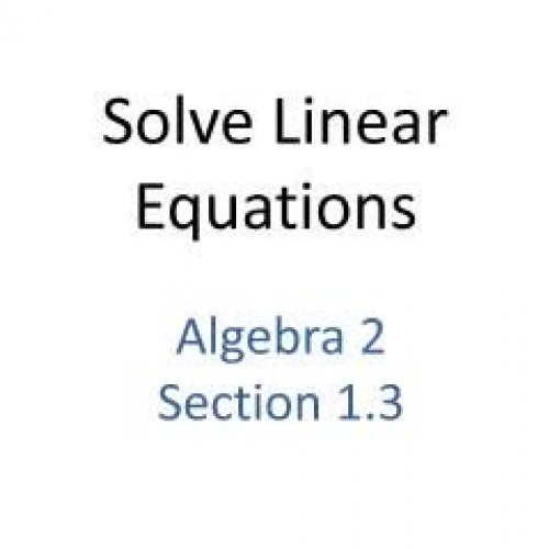 1.3 Alg2. Solve Linear Equations