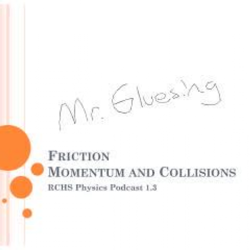 RCHS Physics Podcast 1.3
