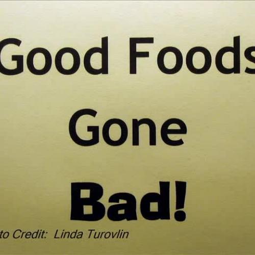 Good Foods Gone Bad