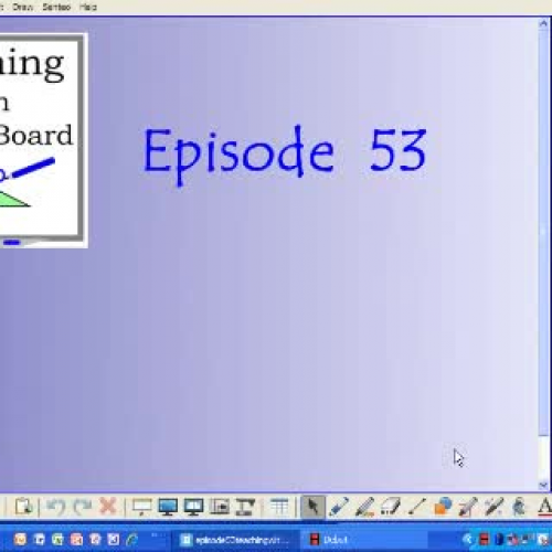 Teaching with Smartboard Episode 53