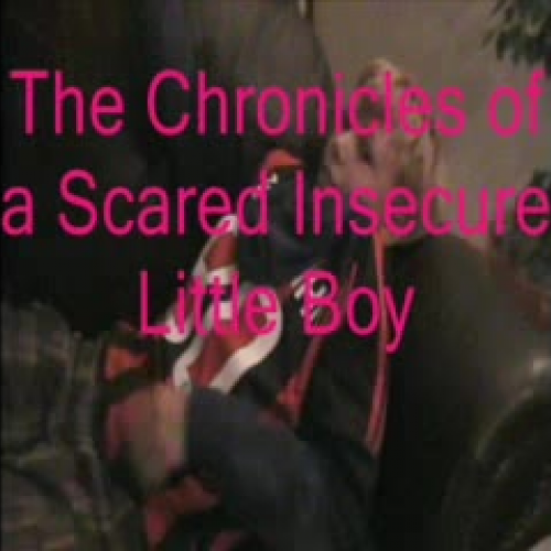 The Chronicles of a Scared Insecure Little Bo