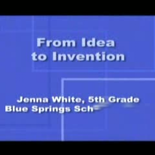 Jenna White - From Idea to Invention