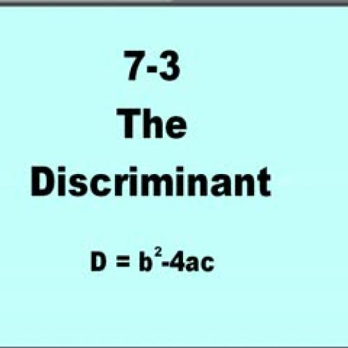 7-3 The Discriminant D=b^2-4ac