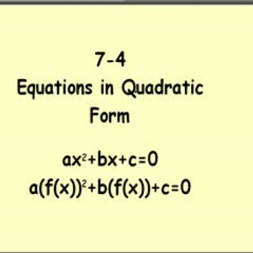 7-4 Equations in Quadratic Form