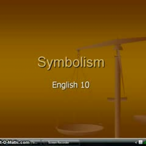 Symbolism Screencast - English 10