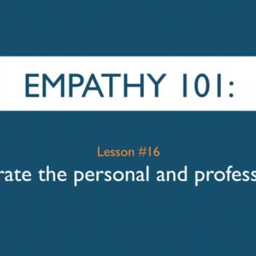 Empathy 101_ Integrate the personal and profe