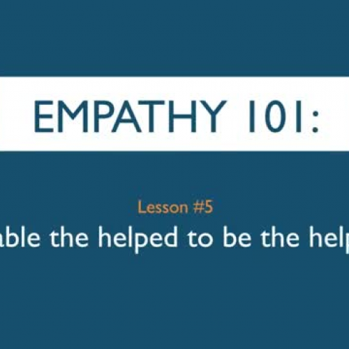 Empathy 101_ Transform the helped to helper.