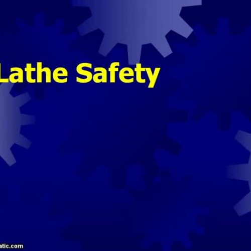Lathe Power Point Safety Video